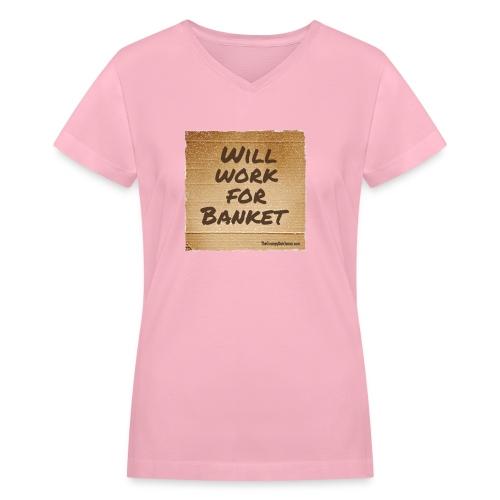 Will Work for Banket - Women's V-Neck T-Shirt