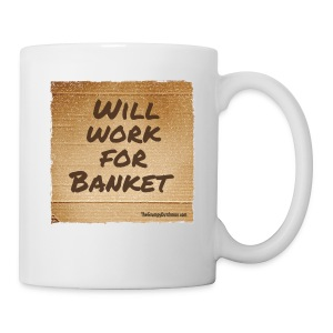 Will Work for Banket - Coffee/Tea Mug
