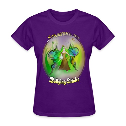 Stinkerbell says bullying stinks - Women's T-Shirt