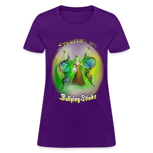 Stinkerbell says bullying stinks - Women's T-Shirt