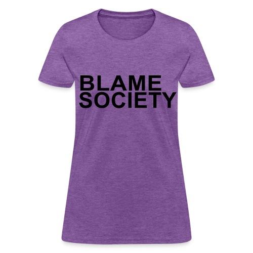 Women's Blame Society T-Shirt - Women's T-Shirt