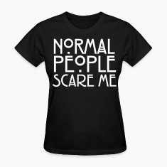 Normal People Scare Me Women's T-Shirts