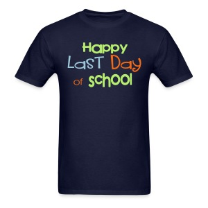 Last Day of School- Mens - Men's T-Shirt