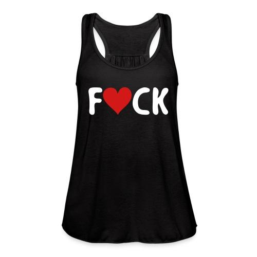 Fuck Love Dress - Women's Flowy Tank Top by Bella