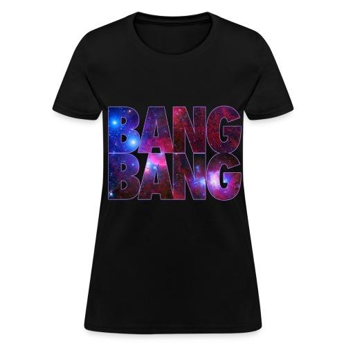 bang bang! - Women's T-Shirt