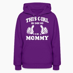 This Girl is going to be a Mommy Hoodies