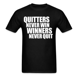 Quitters never win Gym T-shirt - Men's T-Shirt