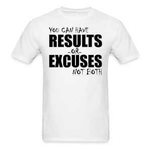 Results or excuses Gym T-shirt - Men's T-Shirt