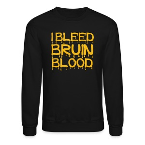 I Bleed Bruin Blood - Crewneck Sweatshirt