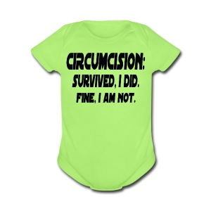 Circumcision: Survived, I Did. Fine, I'm Not - Short Sleeve Baby Bodysuit