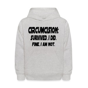 Circumcision: Survived, I Did. Fine, I'm Not - Kids' Hoodie