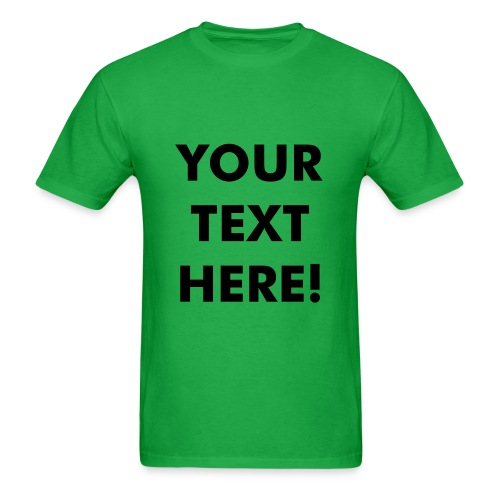 Your Text Here!(Personalized) - Men's T-Shirt