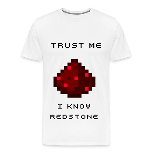 Trust me I know Redstone - Men's Premium T-Shirt