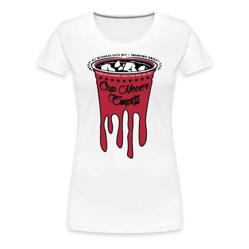 Cup Never Empty - Women's Premium T-Shirt