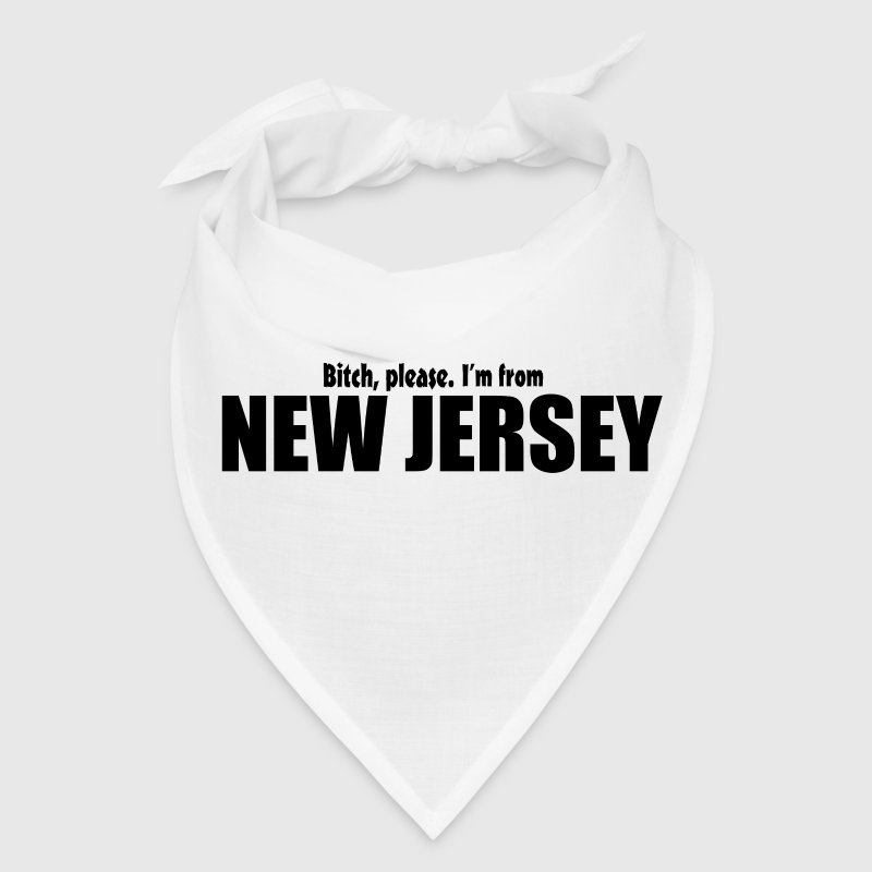 Bitch please I'm from New Jersey Parody apparel Caps - Bandana