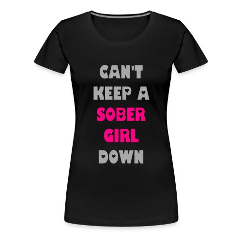 Can't Keep A Sober Girl Down Silver Glitter-T - Women's Premium T-Shirt