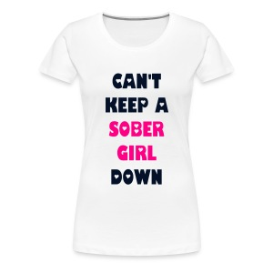 Can't Keep A Sober Girl Down Black Glitter-T - Women's Premium T-Shirt