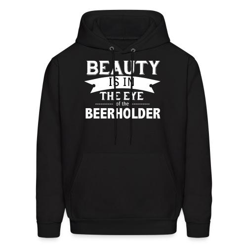 Beauty is in the Eye of the Beerholder - Men's Hoodie