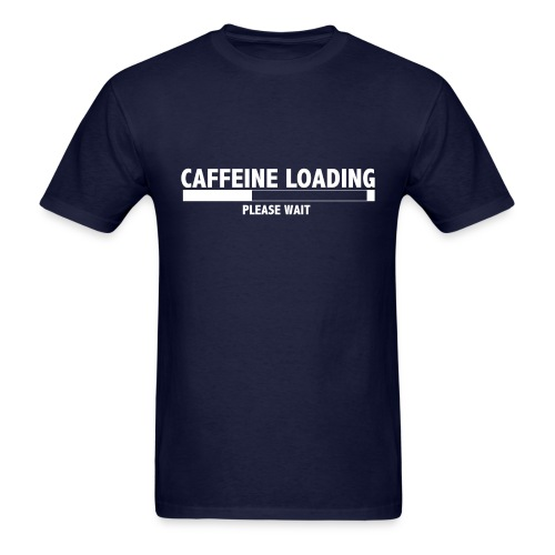 Caffeine Loading, Please Wait - Men's T-Shirt