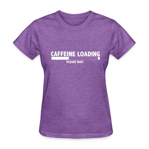 Caffeine Loading, Please Wait - Women's T-Shirt