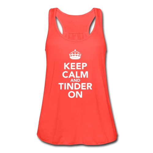 Keep Calm and Tinder On - Women's Flowy Tank Top by Bella