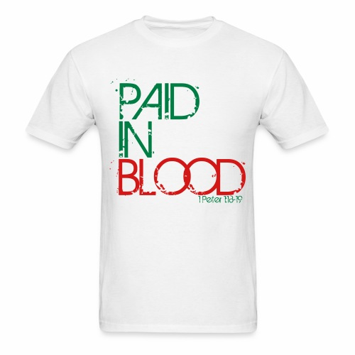 Paid in Blood - Men's T-Shirt