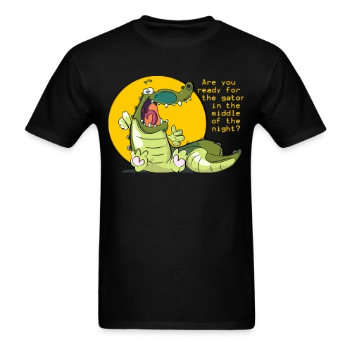 Are you ready for the gator... - Men's T-Shirt