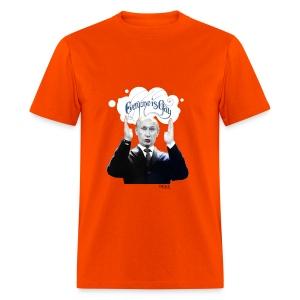 Putin: Everyone is Gay - Men's T-Shirt