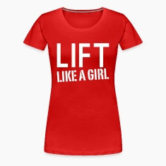 Lift Like A Girl - WOD and Weight Lifting Women's T-Shirts