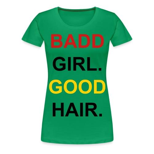 Good Girl. Badd Hair - Women's Premium T-Shirt