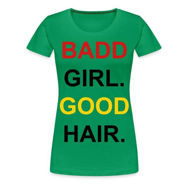 Good Girl. Badd Hair
