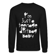 Long Sleeve Shirts ~ Crewneck Sweatshirt ~ TEENAGE DIRTBAG