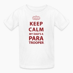 KEEP CALM MY DAD'S  A PARATROOPER