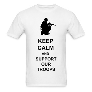 KEEP CALM AND SUPPORT OUR TROOPS - Men's T-Shirt