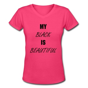 my black is beautiful - Women's V-Neck T-Shirt