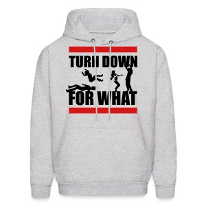 Turn Down For What? - Men's Hoodie