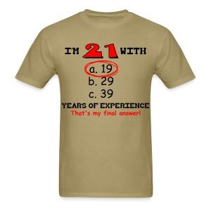21 Plus 19 Equals 40 T-Shirt - Men's T-Shirt