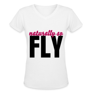 Passion Naturally So Fly Tee - Women's V-Neck T-Shirt