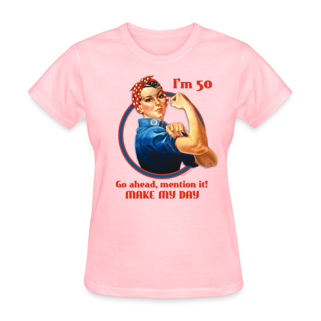 Rosie Riveter 50th Birthday T Shirt