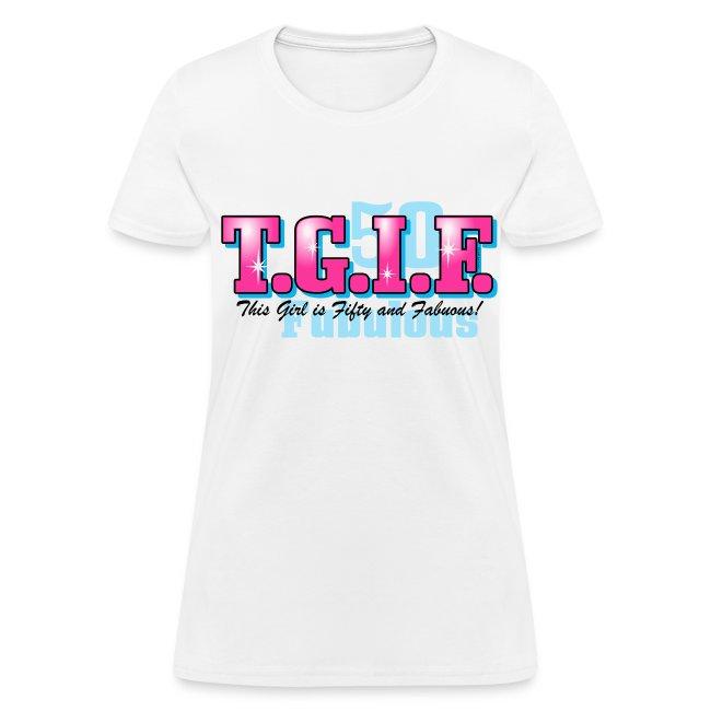 TGIF 50th Birthday T Shirt