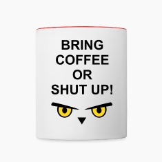 shut up...bring coffee Bottles & Mugs