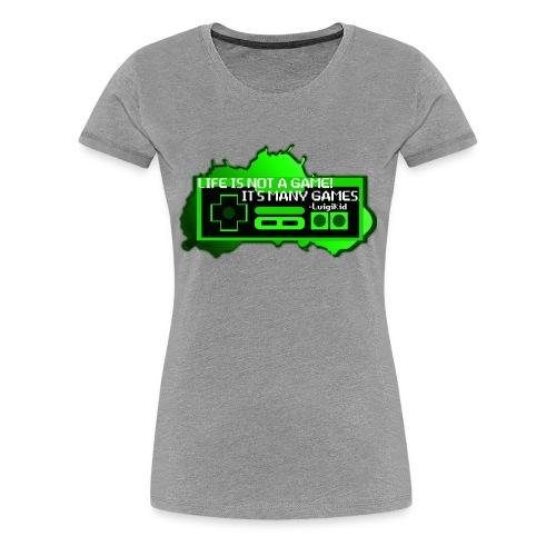 Life is not a game - women - Women's Premium T-Shirt