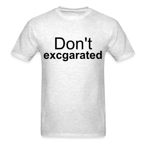 Excgarated - Men's T-Shirt