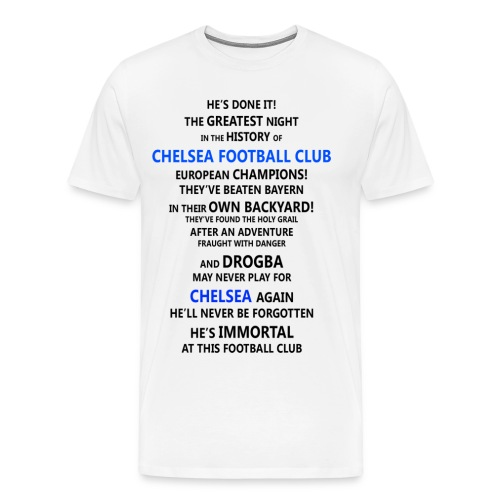 Martin Tyler's quote on Drogba - Mens T-Shirt - Men's Premium T-Shirt