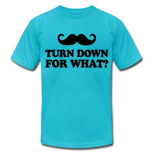 Mustache Turn Down For What? - Men's Fine Jersey T-Shirt