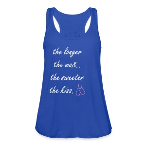 The longer the wait - tank ROYAL BLUE - Women's Flowy Tank Top by Bella