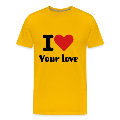 I love your love - Men's Premium T-Shirt
