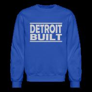 Long Sleeve Shirts ~ Crewneck Sweatshirt ~ Detroit Built