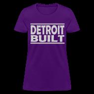 Women's T-Shirts ~ Women's T-Shirt ~ Detroit Built