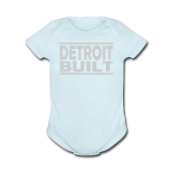 Baby & Toddler Shirts ~ Baby Short Sleeve One Piece ~ Detroit Built